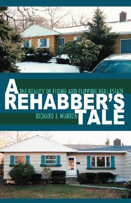 A Rehabber's Tale: The Reality of Fixing and Flipping Real Estate