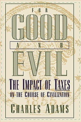 For Good and Evil: The Impact of Taxes on the Course of Civilization