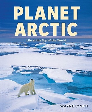 Planet Arctic: Life At The Top Of The World