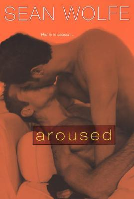 Aroused by Sean Wolfe