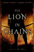 The Lion in Chains by Mark Teppo