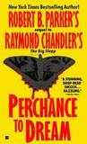 Perchance to Dream by Robert B. Parker