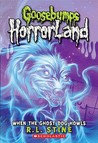 When the Ghost Dog Howls(Goosebumps HorrorLand, #13)