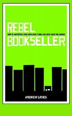 Rebel Bookseller by Andrew Laties