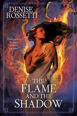 The Flame and the Shadow by Denise Rossetti