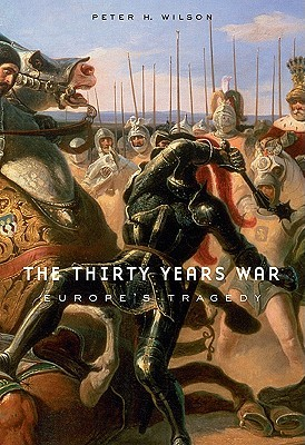 The Thirty Year's War by Peter H. Wilson
