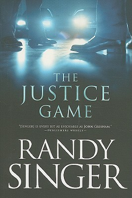 The Justice Game by Randy Singer