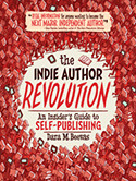 The Indie Author Revolution by Dara M. Beevas