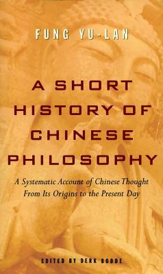 A Short History of Chinese Philosophy by Fung Yu-Lan