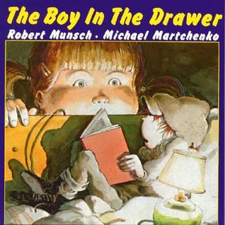 The Boy in the Drawer by Robert N. Munsch