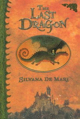 The Last Dragon by Silvana De Mari