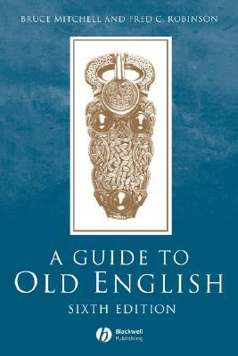 A Guide to Old English by Bruce Mitchell