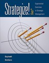 Strategize!: Experiential Exercises in Strategic Management [With Access Code]