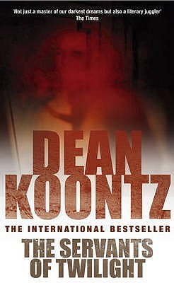 The Servants of Twilight by Dean Koontz