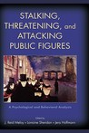 Stalking, Threatening, and Attacking Public Figures: A Psychological and Behavioral Analysis