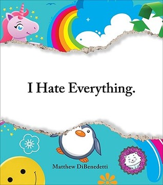 I Hate Everything by Matthew DiBenedetti
