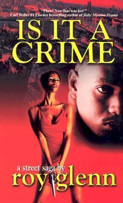 Is IT A Crime by Roy Glenn