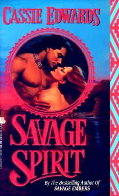 Savage Spirit by Cassie Edwards