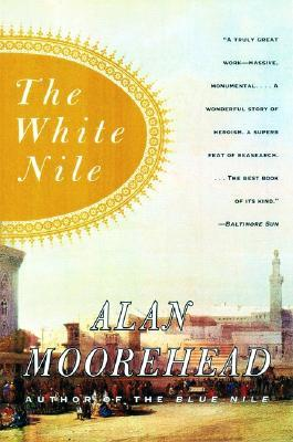 The White Nile by Alan Moorehead