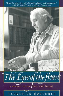 The Eyes of the Heart by Frederick Buechner