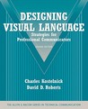 Designing Visual Language: Strategies for Professional Communicators (Part of the Allyn & Bacon Series in Technical Communication) (2nd Edition)