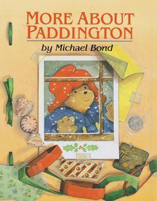 More About Paddington by Michael Bond