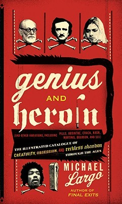 Genius and Heroin by Michael Largo