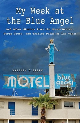 My Week at the Blue Angel by Matthew O'Brien