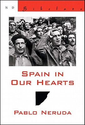 Spain in Our Hearts/Espana En El Corazon by Pablo Neruda
