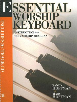 Essential Worship Keyboard: Instruction for the Worship Musician [With CD]