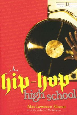 Hip-Hop High School by Alan Sitomer