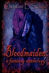 Bloodmaiden: A Fantasy Anthology