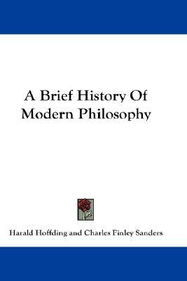 A Brief History of Modern Philosophy by Harold Hoffding