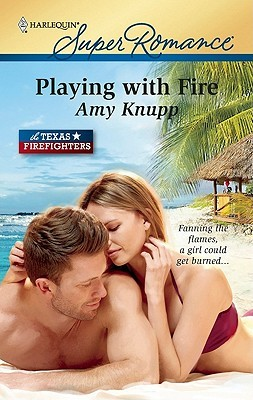 Playing with Fire by Amy Knupp