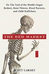 The Red Market by Scott Carney