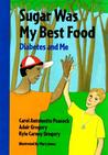Sugar Was My Best Food: Diabetes And Me