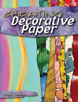 Creating Decorative Paper by Paula Guhin