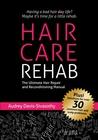Hair Care Rehab: The Ultimate Hair Repair and Reconditioning Manual: 1
