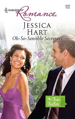 Oh-So-Sensible Secretary by Jessica Hart