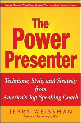 The Power Presenter by Jerry Weissman