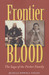 Frontier Blood: The Saga of the Parker Family