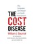 The Cost Disease by William J. Baumol