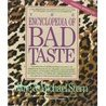 Encyclopedia of Bad Taste by Jane Stern