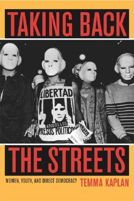 Taking Back the Streets: Women, Youth, and Direct Democracy