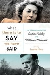 What There Is to Say We Have Said: The Correspondence of Eudora Welty and William Maxwell