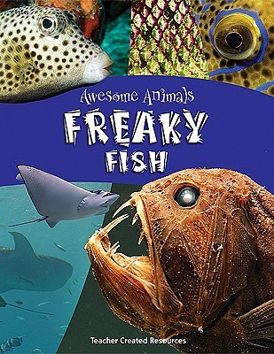 Awesome Animals: Freaky Fish
