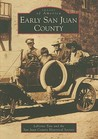 Early San Juan County (UT) (Images of America) (Images of America (Arcadia Publishing))
