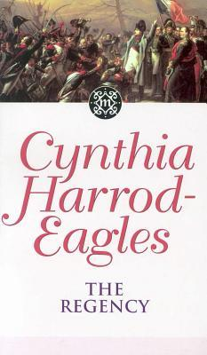 The Regency by Cynthia Harrod-Eagles