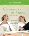 Conversations on Purpose for Women: 10 Appointments That Will Help You Discover God's Plan for Your Life