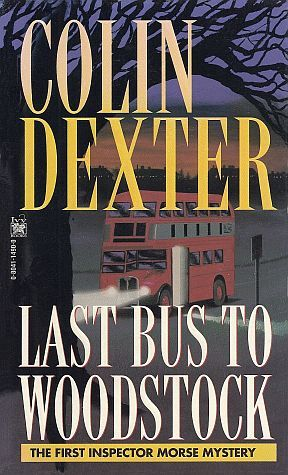 Last Bus to Woodstock (Inspector Morse, #1)